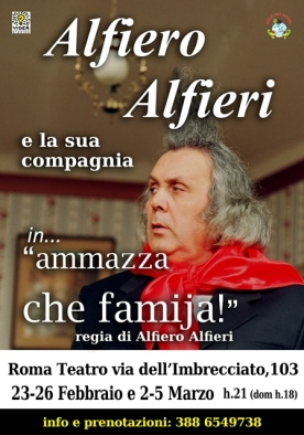 """Teatro, Alfiero Alfieri e la sua compagnia in """"ammazza che famija!"""", Roma Teatro, dal 23 al 26 Febbraio e dal 2 al 5 Marzo 2017, speciale riduzione per gli iscritti alla CONSAP"""