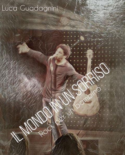 """Il nuovo brano di Luca Guadagnini - """"Il mondo in un sorriso"""" (Guadagnini/Mancuso)"""