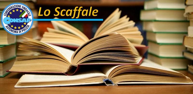 Lo Scaffale - CONSAP - Libri, Volumi e Testi recensiti e suggeriti dalla Confederazione Sindacale Autonoma di Polizia - Segreteria Provinciale di Roma